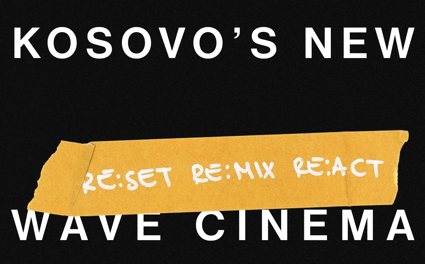 KOSOVO'S NEW WAVE CINEMA