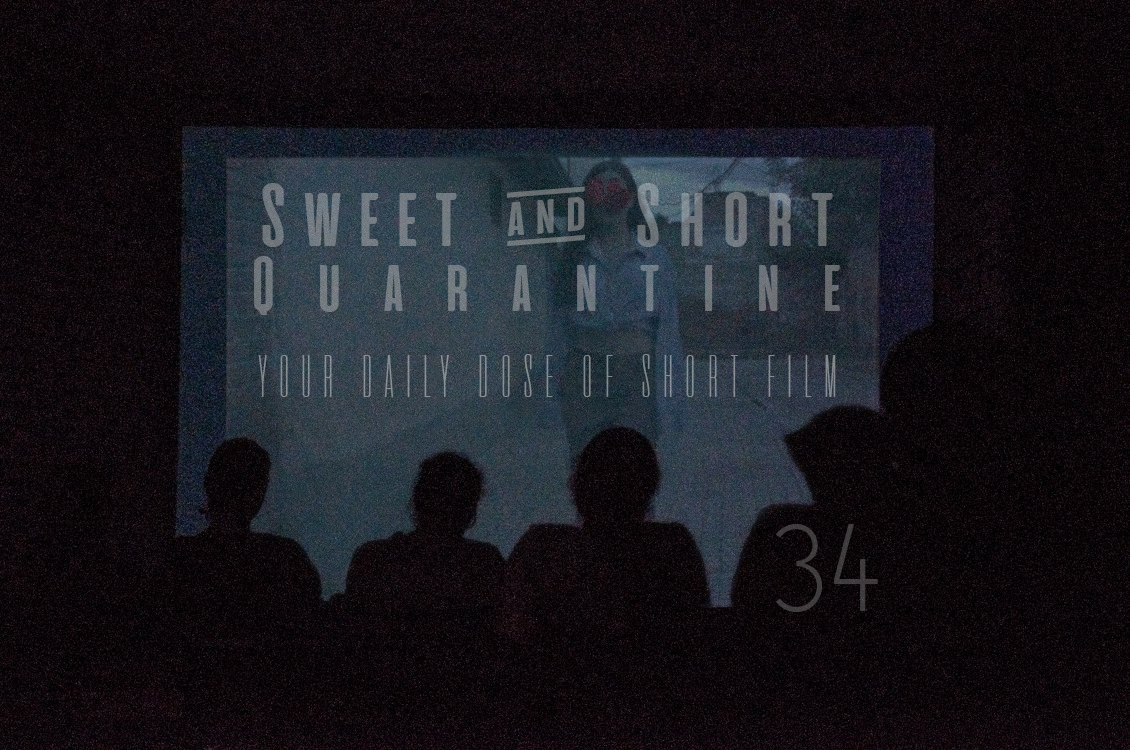 Sweet and Short Quarantine Film Day 34: UNDEFINED