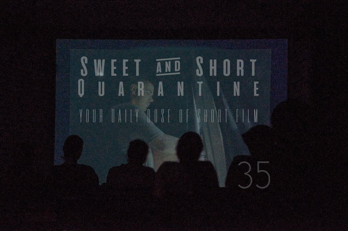 Sweet and Short Quarantine Film Day 35: THOUGHTS