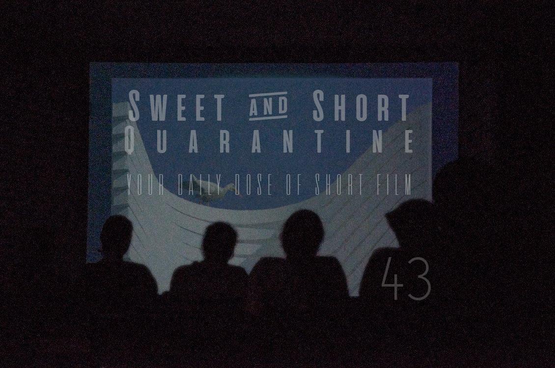 Sweet and Short Quarantine Film Day 43: ANONYMUS